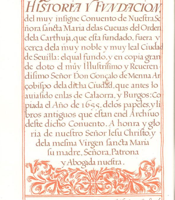 Historia y Fundación del muy insigne Convento de Nuestra Señora sancta María de las Cuevas del Orden de la Carthuja