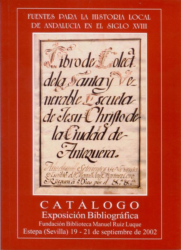 Exposición Fuentes para la historial local de Andalucía en el siglo XVIII