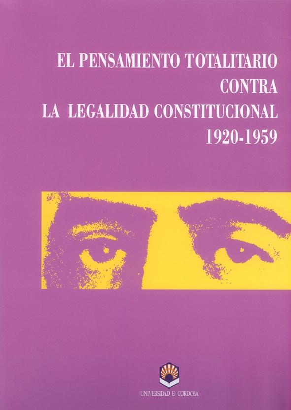 Exposición el pensamiento totalitario contra la legalidad constitucional, 1920-1959