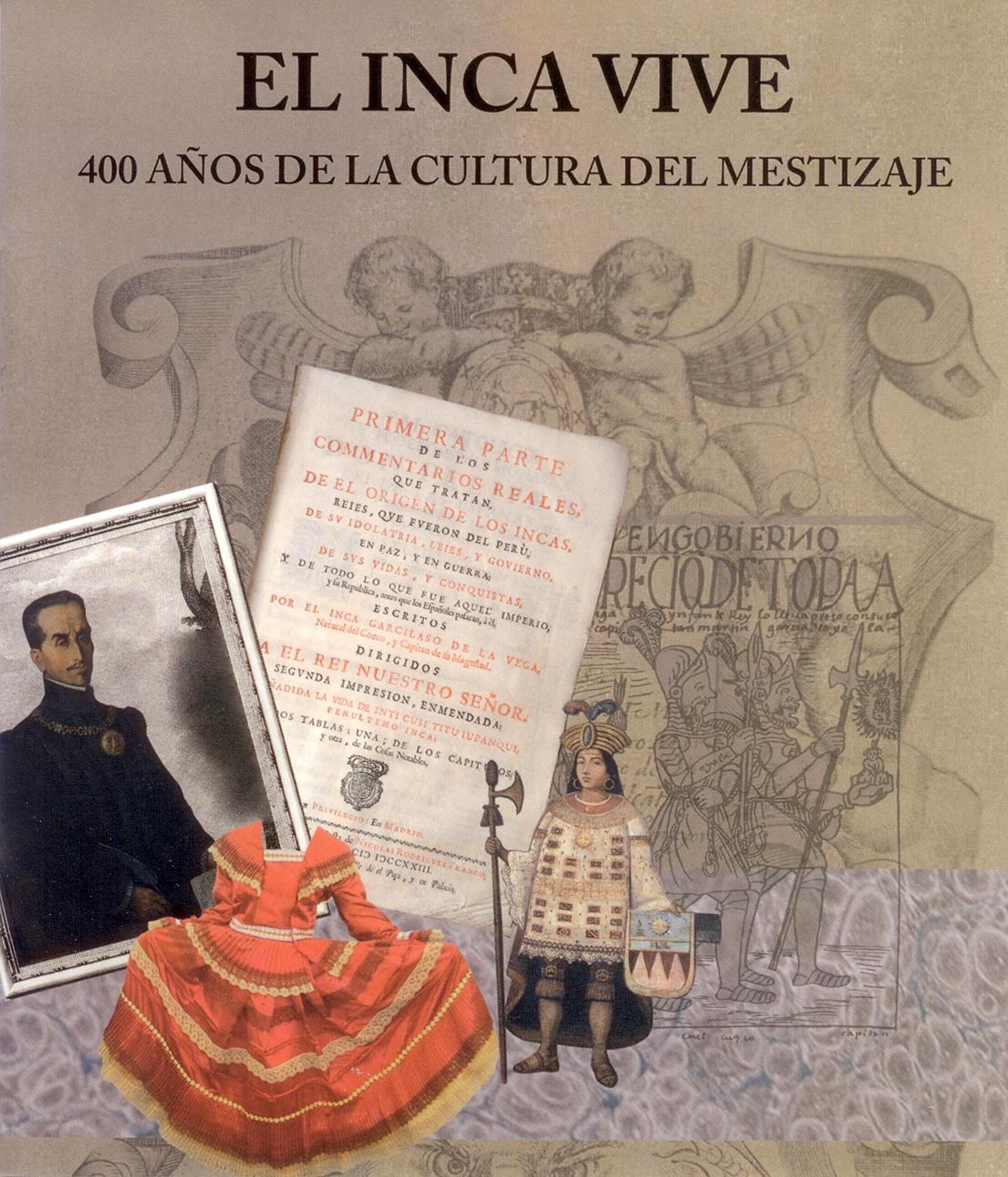 Exposición el Inca vive. 400 años de la Cultura del Mestizaje